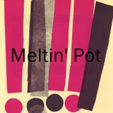 Meltin' Pot 27-11-2013