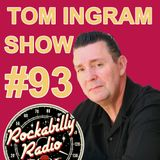 Tom Ingram Show #93