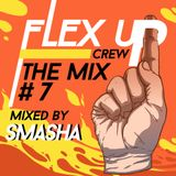 Flex Up Crew The Mix #07 - SMASHA