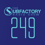 The Subfactory Radio Show #249 SKMA Special