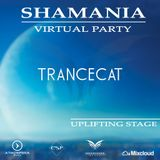 TranceCat - SHAMANIA VIRTUAL PARTY  ( #UPLIFTING  stage )