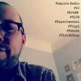Vampire Radio #50 #ThriftShop #Vinyl #Fetish #Party #PLUR #SanFrancisco