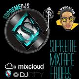 SupremeDjs Mixtape Friday's 1/15/2016 Mix by Dj Wreckless