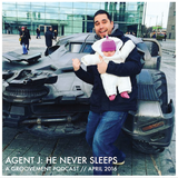 Agent J: He Never Sleeps {April 2016}