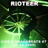 Rioteer - Live @ Crackbeats #7 (21-10-2005)