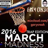 March Madness - 2016 Trap Edition