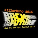KillerBuho #016 - Back To The Future - Live Dj Set By Darwin Vila