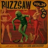 Buzzsaw Joint Vol 39 (Eric Baconstip and Fritz)