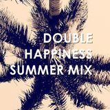 Double Happiness Summer Mix 2013