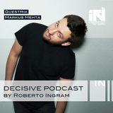 Markus Mehta - Decisive Podcast Series Munich Exclusive #8
