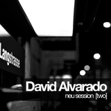 David Alvarado : Neu Session [Two]