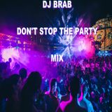 DJ Brab - Don't Stop The Party Mix (Section DJ Brab)