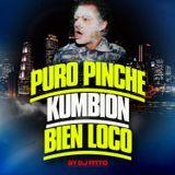 puro pinche kumbion bien loco - dj fitto kumbias editadas 2019
