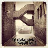 DJ Greg Nice - HannahMix2