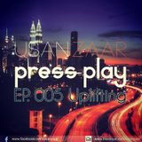 Usan Zaar - Press Play Ep.005 (Uplifting Mix)