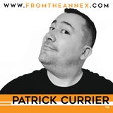 From The Annex #8 with Patrick Currier