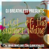 DJ Breathless Presents - Last of The Summer Whine (Dancehall/Hip-Hop/R&B/Afrobeats)