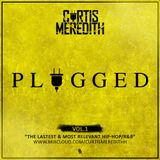 @CurtisMeredithh - PLUGGED VOL.1