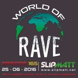 Slipmatt - World Of Rave #165