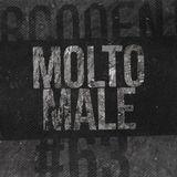 SPORCODENTRO #063 - Sporco meets Molto Male Collective 2018/02/22