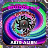 TRIBALISMO RADIO hosted by Aesis Alien EPISODE 029
