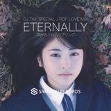 """ETERNALLY  """"DJ TKY SPECIAL J-POP LOVE MIX"""" 三代目J Soul Brothers/Flower/Dream/JASMINE/青山テルマ/Maco"""