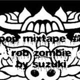 pop mixtape#7-rob zombie