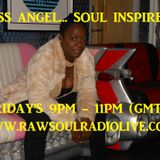FRIDAY'S SOUL INSPIRED ON WWW.RAWSOULRADIOLIVE.COM (MISS ANGEL)