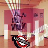 One Minute Wonders #6