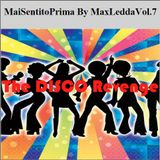 MaiSentitoPrima Vol.7 - The DISCO Revenge