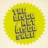 The Disco / Not Disco Show - 26.07.16