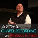 Jeff Totten - Athletics and Faith - 2/2/16