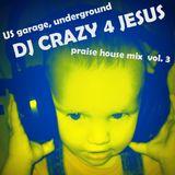 Praise Him in da house vol.3 (US garage, underground)