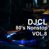 DJCL 80's Nonstop Vol.8