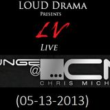 LOUD Drama Pres. LV - Live @ Chris Michael's Lounge (05-13-13)
