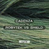 Cadenza Podcast | 109 - Robytek Vs Shield (Cycle)
