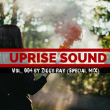 UPRISE SOUND 004 by Ziggy Ray (Special Mix)