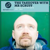 The Takeover with Mr Scruff 31st May 2016