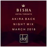 BISHA HOTEL   AKIRA BACK NIGHT MIX   MARCH 2018 by DAF