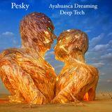 Ayahuaska Dreaming Deep Tech