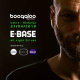 E-Base all night @ Boogaloo Zagreb 21042019