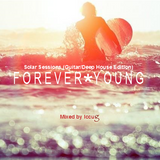 Solar Sessions - Forever Young (Guitar/Deep House Edition)