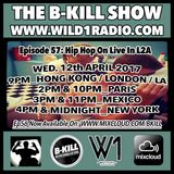 The B-Kill Show ep57 - Hip Hop on Live in L2A  Summer 2016