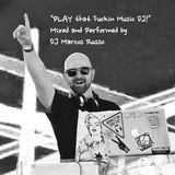Marcos Russo @ Play That Fuckin Music DJ!