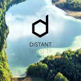 Distant - Spring '19, Pt. 1