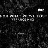 For What We've Lost 02 (Trance Special)