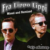 Fra Lippo Lippi ~ Mixed and Remixed