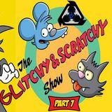 Wicked Vibez - The Glitchy & Scratchy Show #7
