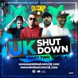 DJ CONZ - UK SHUTDOWN Pt 2