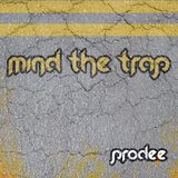 Prodee - Mind the trap